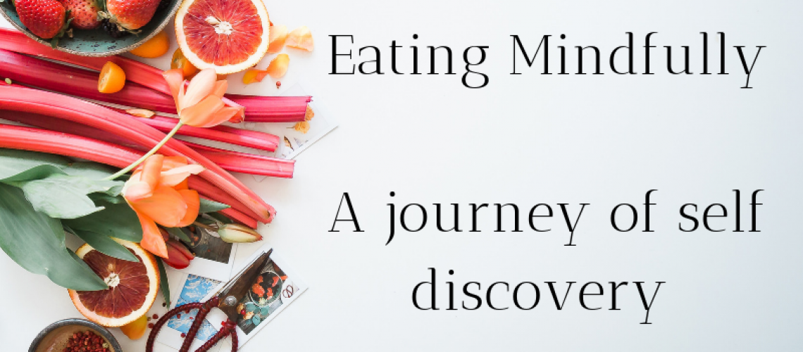 Eating Mindfully a journey of self discovery